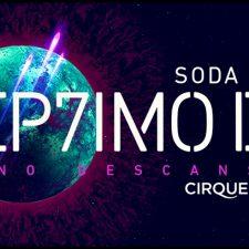 Soda Stéreo: Sep7imo Día by Cirque Du Soleil
